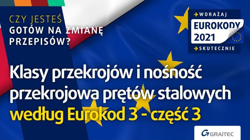 Klasy przekrojów i nośność przekrojowa prętów stalowych według Eurokod 3 - część 3